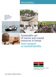 Proceedings of the VLIR-UOS International Conference 'Sustainable use of marine and coastal resources in Kenya: from research to societal benefits'. Kikambala, Kilifi County, Kenya, 27- 29 October 2014