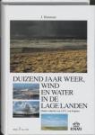Duizend jaar weer, wind en water in de Lage Landen. Deel 1: tot 1300