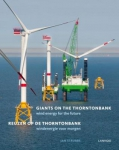 Giants on the Thorntonbank: wind energy for the future = Reuzen op de Thorntonbank: windenergie voor morgen