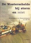 De Westerschelde bij storm en mist: scheepsrampen in het Westerscheldegebied van 1860-1982