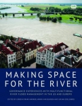 Making space for the river: governance experiences with multifunctional river flood management in the US and Europe