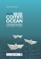 CommOCEAN2016 - 2nd International Marine Science Communication Conference. 6-7 December 2016. Bruges, Belgium: Book of Abstracts