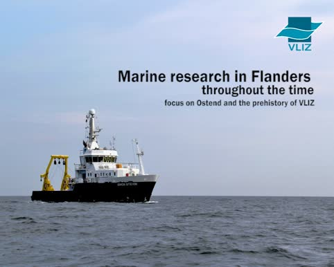 Marine research in Flanders throughout the time - focus on Ostend and the prehistory of VLIZ