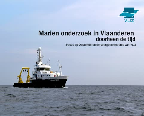 Marien onderzoek in Vlaanderen doorheen de tijd - focus op Oostende en de voorgeschiedenis van VLIZ