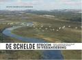 De Schelde. Stroom in verandering: mens, landschap en klimaat van prehistorie tot nu