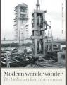 Modern wereldwonder: geschiedenis van de Deltawerken