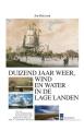 Duizend jaar weer, wind en water in de Lage Landen. Deel 7: 1800-1825