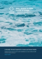 A Strategic Research Agenda for Oceans and Human Health: Identifying priority research areas towards establishing an oceans and human health research capacity in Europe 2020-2030