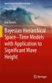 Bayesian hierarchical space–time models with application to significant wave height