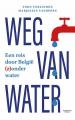 Weg van water: een reis door België (z)onder water