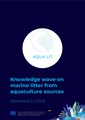 Knowledge wave on marine litter from aquaculture sources. D2.2 Aqua-Lit project